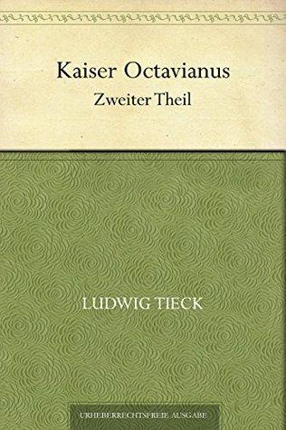 Kaiser Octavianus. Zweiter Theil