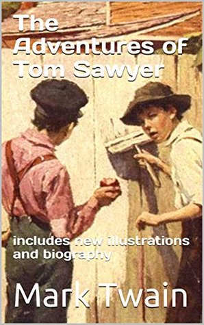 The Adventures of Tom Sawyer : includes new illustrations and biography