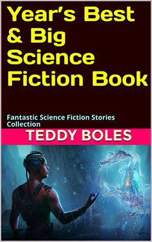 Year's Best & Big Science Fiction Book: Fantastic Science Fiction Stories Collection
