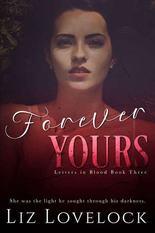 Forever Yours (Letters in Blood, #3)