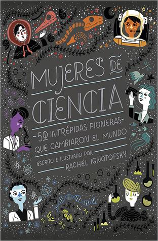 Mujeres de ciencia by Rachel Ignotofsky