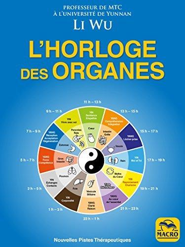 L' Horloge des Organes: Tirée de la médecine traditionnelle chinoise (MTC) (Nouvelles Pistes Thérapeutiques)