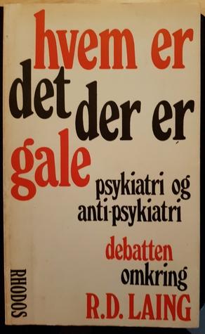 Hvem er det der er gale: Psykiatri og anti-psykiatri debatten omkring R.D.Laing