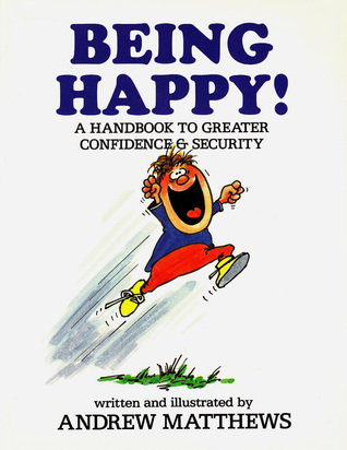 Being Happy!: A Handbook To Greater Confidence And Security