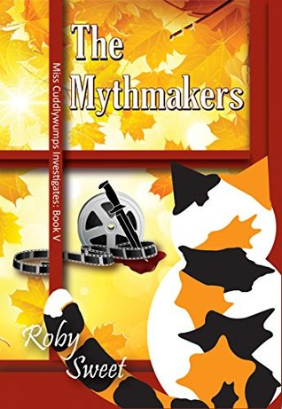 The Mythmakers (Miss Cuddlywumps Investigates Book 5)
