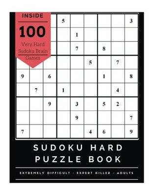 Sudoku Hard Puzzle Book: Extremely Difficult Challenge Brain Games for Expert Adults Sudoku Killer, Large Print, Devil Sudoku Killer V.1: Volume 1