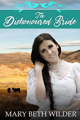 Mail Order Bride: The Dishonoured Bride