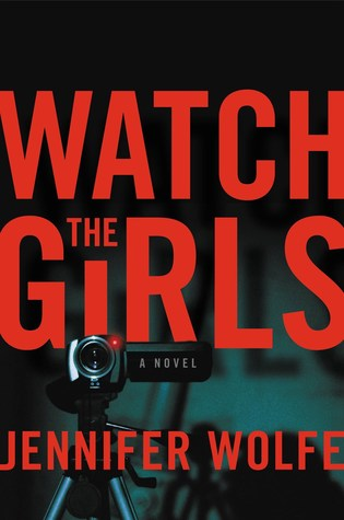 https://carolesrandomlife.blogspot.com/2018/08/review-watch-girls-by-jennifer-wolfe.html