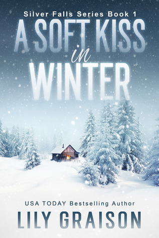A Soft Kiss in Winter (Silver Falls, #1)