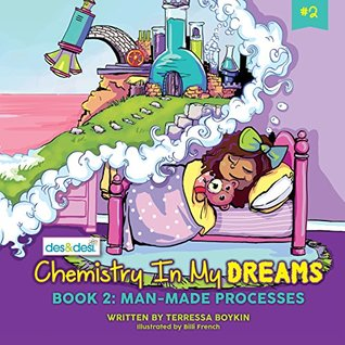 Chemistry In My Dreams: Man Made Processes Book 2