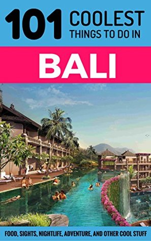 Bali Bali Travel Guide 101 Coolest Things To Do In Bali By 101