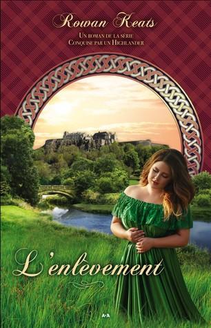 L'enlèvement (Conquise par un Highlander, #2) par Rowan Keats