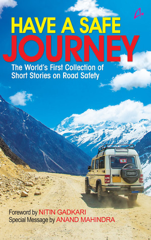 have-a-safe-journey-the-world-s-first-collection-of-short-stories-on-road-safety