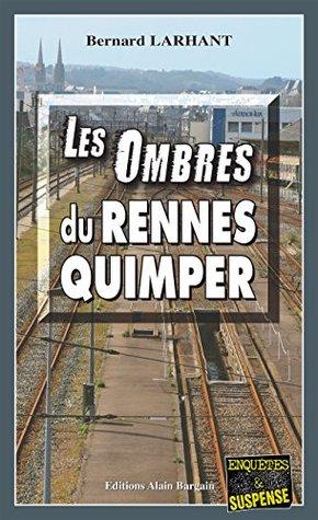 Les Ombres du Rennes-Quimper: Double enquête à travers la Bretagne