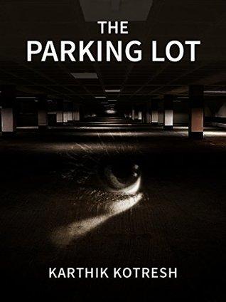 The Parking Lot by Karthik Kotresh