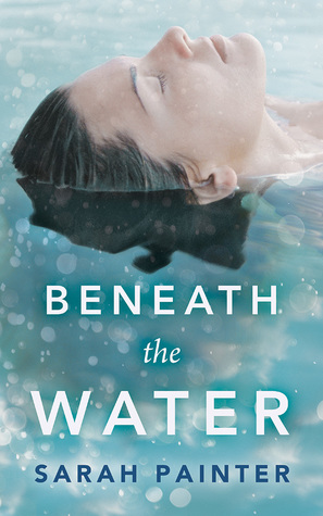 Beneath the Water by Sarah Painter