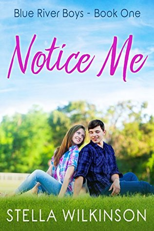 Notice Me: Young Adult Romance (Blue River Boys Book 1)