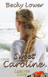 Sweet Caroline by Becky Lower