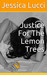 Justice for the Lemon Trees by Jessica Lucci
