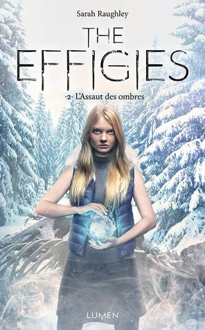 L'assaut des ombres (The Effigies, #2)