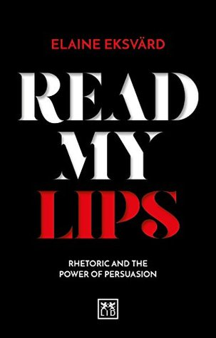 Read My Lips: Rhetoric and the Power of Persuasion