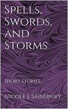 Spells, Swords, and Storms: Short Stories