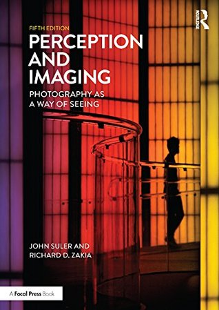 Perception and Imaging: Photography as a Way of Seeing