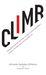 Climb: Taking Every Step with Conviction, Courage, and Calculated Risk to Achieve a Thriving Career and Successful Life