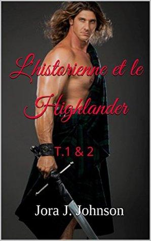 L'historienne et le Highlander: T.1 et 2 complets
