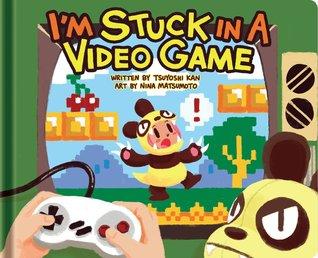 I'm Stuck in a Video Game