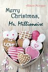 Merry Christmas, Mr. Millionaire by Alison Morgan