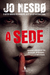 A Sede (Harry Hole #11)