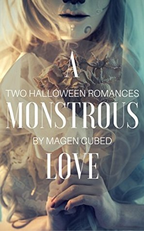 A Monstrous Love: Two Halloween Romances