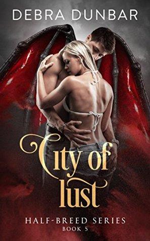City of Lust (Half-Breed, #4)