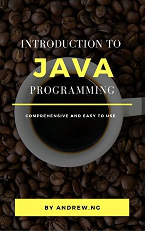 Introduction to Java Programming (Introduction to Programming Book 2)