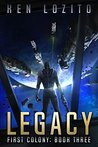 Legacy (First Colony #3)