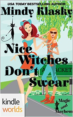 Nice Witches Don't Swear (Magic and Mayhem Kindle Worlds Novella)