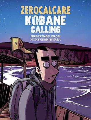 Kobane Calling: Greetings from Northern Syria
