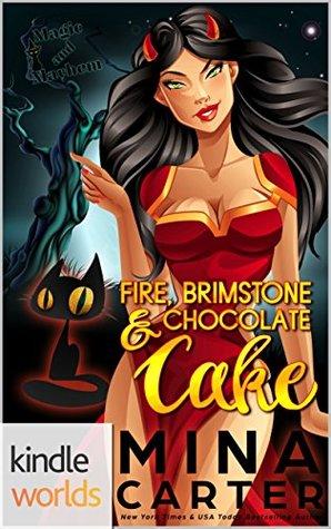 Fire, Brimstone and Chocolate Cake (The Dramatic Life of a Demon Princess, #1)