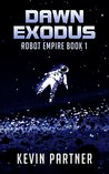 Dawn Exodus (Robot Empire)