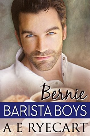 Book Review: Bernie (Barista Boys #4) by A E Ryecart
