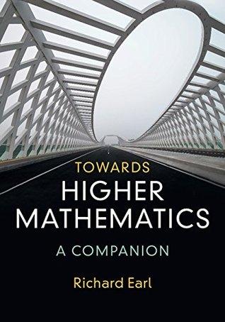 Towards Higher Mathematics: A Companion