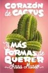 Corazón de cactus by Anna Manso