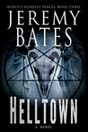Helltown (World's Scariest Places #3)