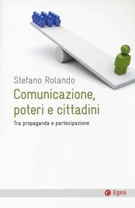 Comunicazione, poteri e cittadini. Tra propaganda e partecipazione