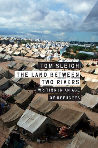 The Land between Two Rivers: Writing in an Age of Refugees