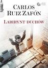 Labirynt duchów by Carlos Ruiz Zafón