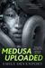 Medusa Uploaded (The Medusa Cycle Vol. 1)