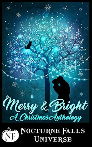Merry & Bright: A Christmas Anthology (Nocturne Falls Universe)