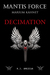 Decimation (Mantis Force: Marium Kahnet, #2)